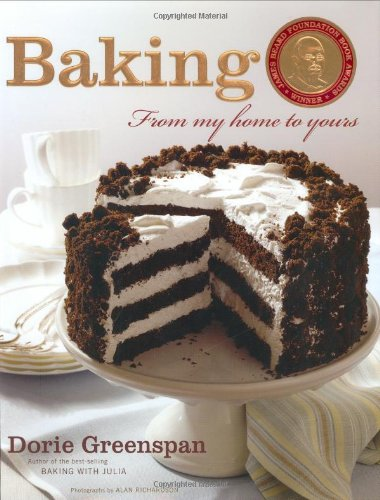 Baking: From My Home to Yours (2006) (Book) written by Dorie Greenspan