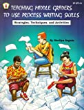 Teaching Middle Grades to Use Process Writing Skills, Marilyn Weymouth Seguin, 0865302995