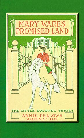 Mary Ware's Promised Land (Little Colonel Series)