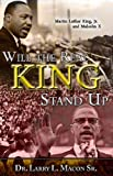 img - for Will the Real King Stand Up: Martin Luther King Jr. and Malcolm X book / textbook / text book