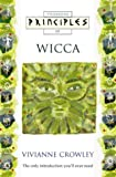 Principles of Wicca, Vivianne Crowley, 0722534515