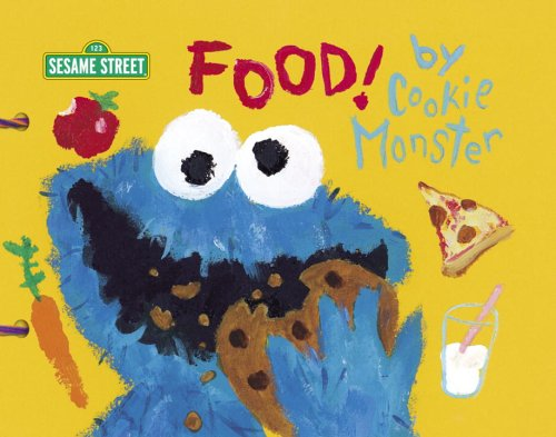 Read Online Food! by Cookie Monster (Sesame Street) pdf epub