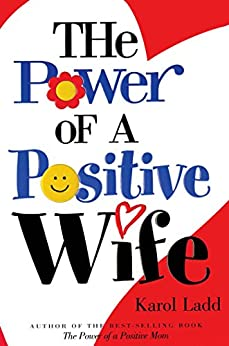 The Power of a Positive Wife GIFT by [Ladd, Karol]