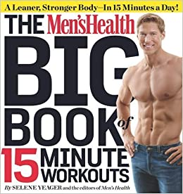 Book Men's Health Big Book of 15-Minute Workouts, The of Yeager, Selene 1st (first) Edition on 13 January 2012