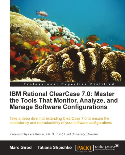 IBM Rational ClearCase 7.0: Master the Tools That Monitor, Analyze, and Manage Software Configurations Kindle Editon