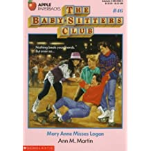 Mary Anne Misses Logan (Baby-sitters Club)