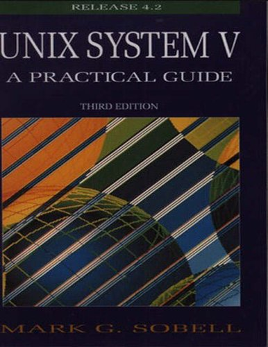 UNIX System V: A Practical Guide (Benjamin Cummunings Series in Computer Science)