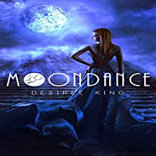 Moondance Audiobook by Desiree King Narrated by Collene Curran