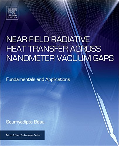 Near-Field Radiative Heat Transfer across Nanometer Vacuum Gaps: Fundamentals and Applications (Micro and Nano Technolog