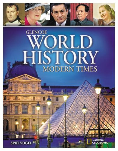Glencoe World History, Modern Times, Student Edition (WORLD HISTORY (HS)) by McGraw-Hill Education