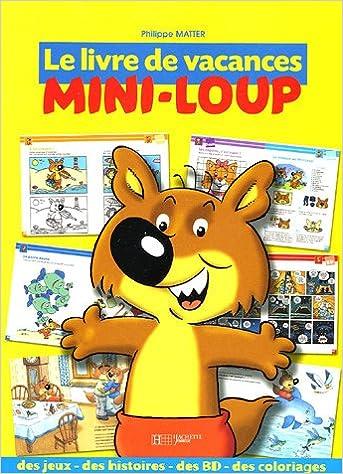 Amazon Fr Le Livre De Vacances Mini Loup Des Histoires