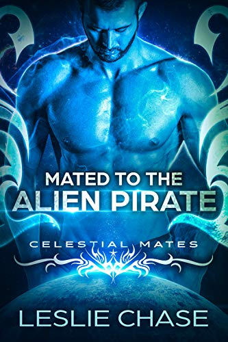 Mated to the Alien Pirate: Celestial Mates ()