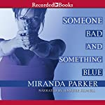 Someone Bad and Something Blue | Miranda Parker