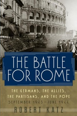Download The Battle for Rome: The Germans, the Allies, the Partisans, and the Pope, September 1943-June 1944 ebook