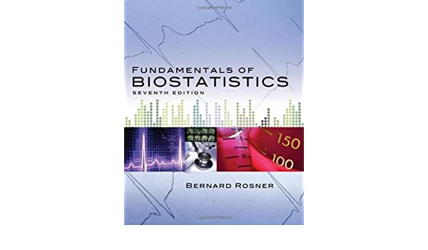Fundamentals of Biostatistics 7th Edition by Rosner, Bernard