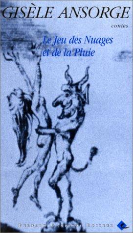 Le jeu des nuages et de la pluie: Contes (French Edition) (Les Jeux Des Nuages Et De La Pluie)