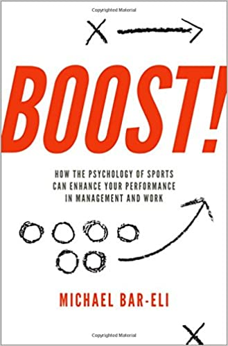 Boost how the psychology of sports can enhance your performance how the psychology of sports can enhance your performance in management and work michael bar eli 9780190661731 amazon books fandeluxe Gallery