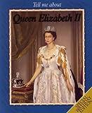 Queen Elizabeth II (Tell Me About)