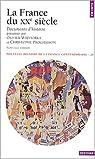 Nouvelle Histoire de la France contemporaine. Tome 20 : La France du XXe siècle. Documents d'histoire par Wieviorka