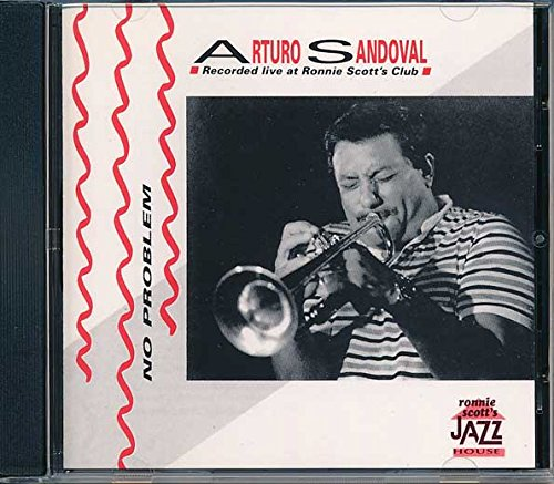 Arturo Sandoval: No Problem - Live at Ronnie Scott's Club by Ronnie Scott's Jazz