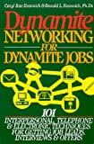Dynamite Networking for Dynamite Jobs: 101 Interpersonal, Telephone, & Electronic Techniques for Getting Job Leads, Interviews, and Offers