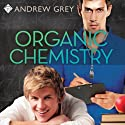 Organic Chemistry Audiobook by Andrew Grey Narrated by Nick J. Russo