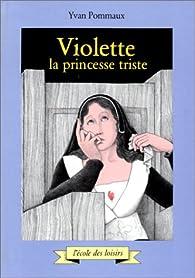 Violette, la princesse triste par Yvan Pommaux