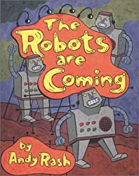 The Robots Are Coming: And Other Problems