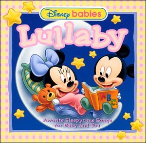 Disney Baby Lullaby: Favorite Sleepytime Songs for Baby and You by Disney