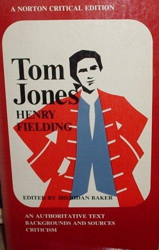Tom Jones: An Authoritative Text Backgrounds and Sources Criticism (A Norton Critical Edition)