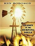 Season of the Burning Souls, Ken Hodgson, 1594144826