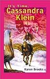 It's Time, Cassandra Klein, Karen R. Brooks, 0734402058