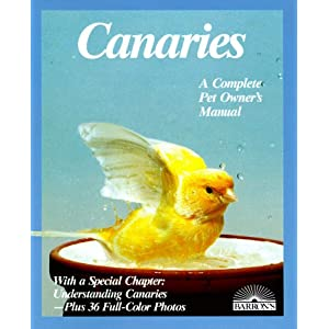 Canaries: A Complete Pet Owner's Manual 4