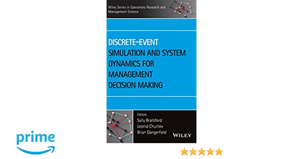 Discrete event simulation and system dynamics for management discrete event simulation and system dynamics for management decision making wiley series in operations research and management science sally brailsford fandeluxe Image collections