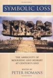 img - for Symbolic Loss : The Ambiguity of Mourning and Memory at Century's End book / textbook / text book
