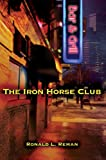 The Iron Horse Club, Ronald Reman, 0595673449