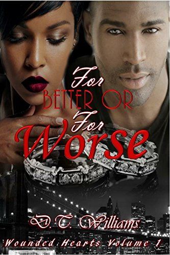 For Better or For Worse (Wounded Hearts Book 1) by [Williams, D.T.]
