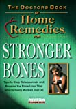 The Doctor's Book of Home Remedies for Stronger Bones, William P. Castelli, 1579542093
