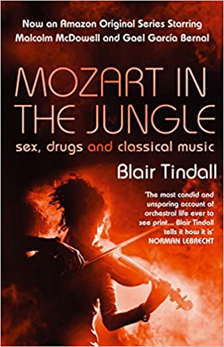 Amazon fr - Mozart in the Jungle: Sex, Drugs and Classical Music