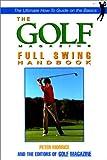 The Golf Magazine Full Swing Handbook, Peter Morrice, 1558219374