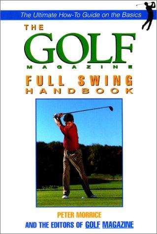 The Golf Magazine Full Swing Handbook