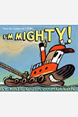 I'm Mighty! (Kate and Jim Mcmullan) Hardcover
