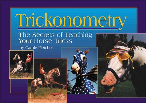 Trickonometry: The Secrets of Teaching Your Horse Tricks by Horse Hollow Press