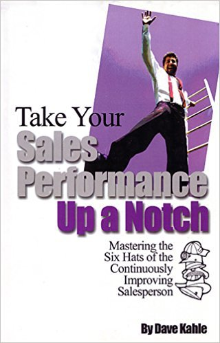 Download Take Your Sales Performance Up a Notch: Mastering the Six Hats of the Continuously Improving Salesperson ebook