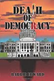 Death of Democracy, Barrie Edward, 1937588092