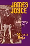 img - for JAMES JOYCE: A LITERARY LIFE book / textbook / text book