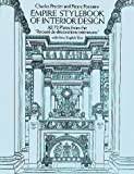 Empire Stylebook of Interior Design: All 72 Plates from the ''Recueil De Décorations Intérieures'' with New English Text (Dover Books on Architecture)