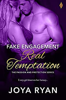 Fake Engagement, Real Temptation (Passion and Protection) by [Ryan, Joya]