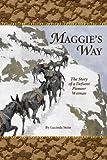 Maggie's Way, Lucinda Stein, 1932738215