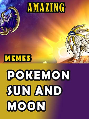 Cool Pokemon Sun and Moon Memes by [Gardner, William]